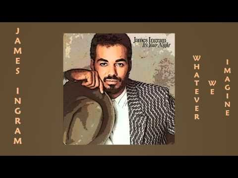 James Ingram - Whatever We Imagine 1983