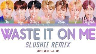 Steve Aoki Feat. BTS   Waste It On Me (Slushii Remix)「Color Coded Lyrics」
