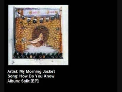 My Morning Jacket - How Do You Know
