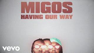 Migos - Having Our Way (Lyric Video) ft. Drake