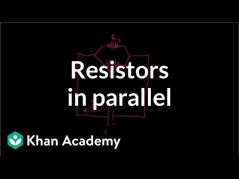 Resistors in parallel (video) Circuits Khan Academy