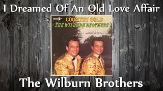 The Wilburn Brothers - I Dreamed Of An Old Love Affair