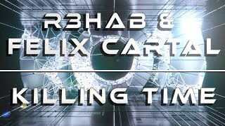 Gambar cover R3hab & Felix Cartal - Killing Time