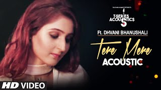 Gambar cover Tere Mere Song | Dhvani Bhanushali | T-Series Acoustics