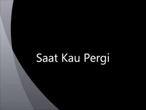 Vagetoz - Saat Kau Pergi with Lyrics