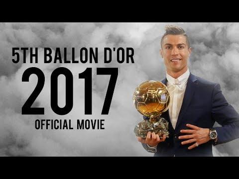 "Cristiano Ronaldo 2017 • ""The 5th Ballon D'or is mine"" • Official Movie 2017"