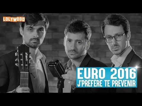 Vidéos - Euro 2016 - J'préfère te prévenir