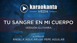Descargar Mp3 De Karaoke Angela Aguilar Con Pepe Aguilar Tu Sangre