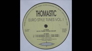 Thomastic (DJ Tonka) - Im Gonna Stay (This Time)