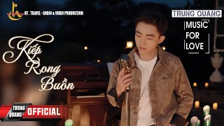 Kiếp Rong Buồn   Trung Quang | Music For Love (Số 2)