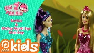 Chị Hai Bé Xíu - Barbie Và Những Người Bạn Xinh Đẹp