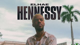 ELHAE   Hennessy [Official Audio]