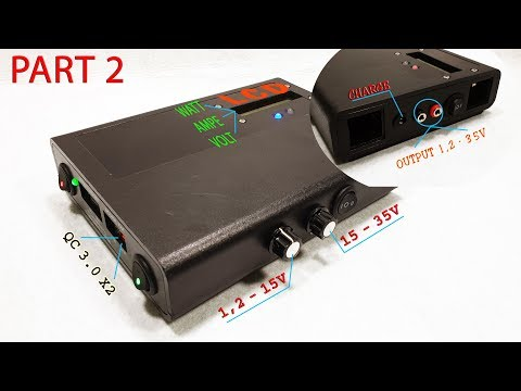 Build a Power Bank QC 3.0 and Power Supply Voltage 1,2 - 35volt   Part 2