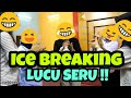 ICE BREAKING 36 AYAM ITIK Alan Albana