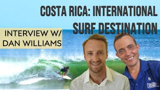 Surfing in Costa Rica - CR as a Surf Travel Destination, with Dan Williams