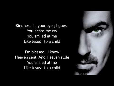 "George Michael - Jesus To A Child - Scroll Lyrics  ""22"""