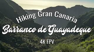 Wandern auf Gran Canaria 4K FPV - Barranco de Guayadeque