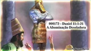 Daniel 11:1-31 - A Abominação Desoladora  - Pr. Samuel Ramos
