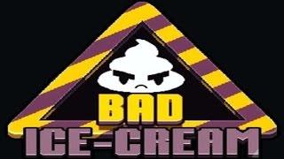 Bad Ice Cream (1, 2, 3) - ⤋MEGA⤋