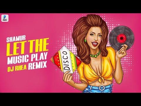 mp3 download Let The Music Play (Remix) | Shamur | DJ Rhea