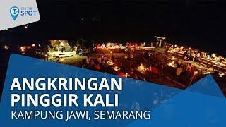 Wiki on The Spot - Angkringan Pinggir Kali, Kampung Jawi, Semarang