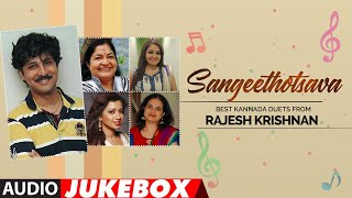 Sangeethotsava - Best Kannada Duets from Rajesh Krishnan Audio Songs Jukebox | Kannada Hit Songs