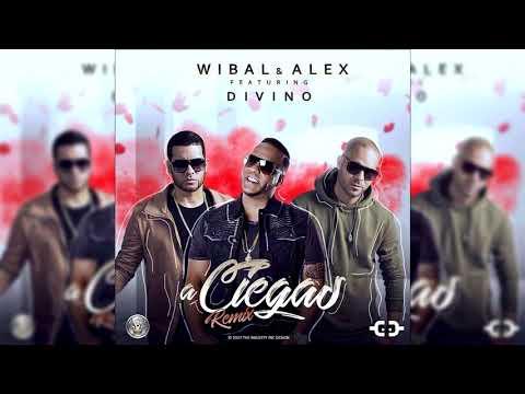 Letra A Ciegas (Remix) Wibal Y Alex Ft Divino