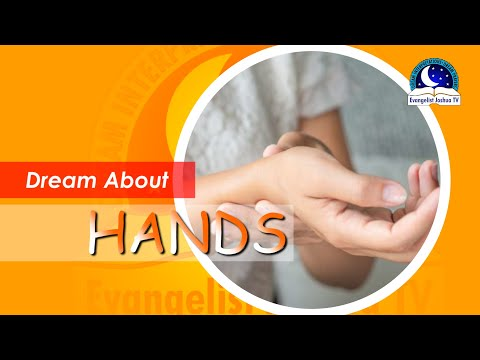 DREAM ABOUT HANDS - Find Out The Biblical Meaning Of Hands