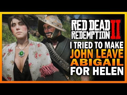I Tried To Make John Leave Abigail For Helen - Red Dead Redemption 2 [RDR2]