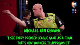 "Michael van Gerwen: ""I see every Premier League game as a final, that's how you need to approach it"""