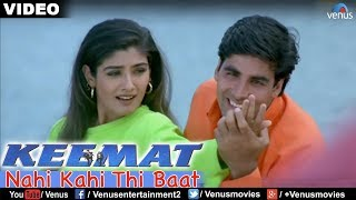 Nahi Kahi Thi Baat Full Video Song : Keemat | Akshay Kumar, Raveena Tandon, Saif Ali Khan |