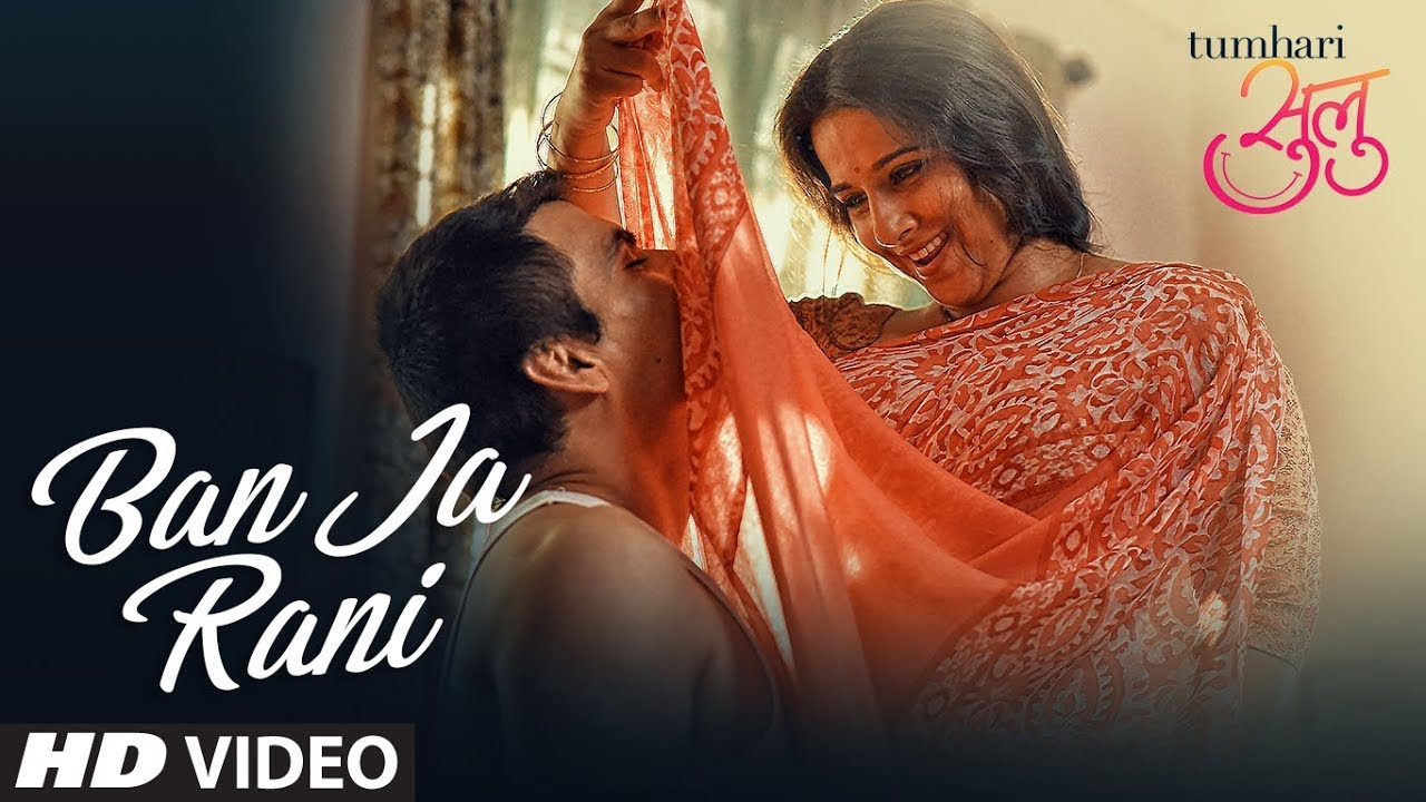 "Guru Randhawa ""Ban Ja Rani"" | Tumhari Sulu Video Song | Vidya Balan Manav Kaul  downoad full Hd Video"