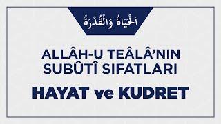 Allâh-u Teâlâ'nın Hayat ve Kudret Sıfatıyla İlgili Ehli Sünnetin İ'tikâdı Nasıl Olmalı?