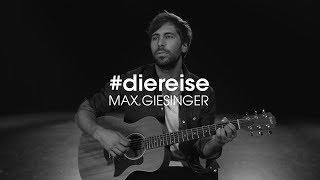 Die Reise #7   Max Giesinger