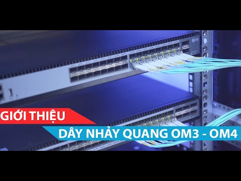 Giới thiệu Dây nhảy quang OM3 - OM4 - VTXVN