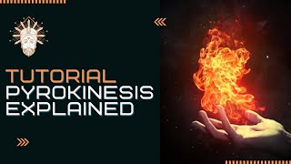 Pyrokinesis Explained Learn How To Tutorial