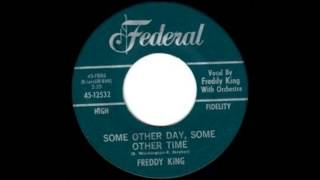 Freddy King - Some Other Day, Some Other Time (1964)