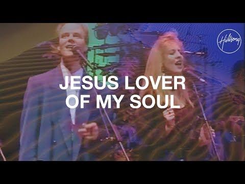 Jesus Lover Of My Soul - Hillsong Worship