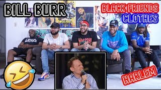 Bill Burr - Black Friends,Clothes, And Harlem Reaction/Review