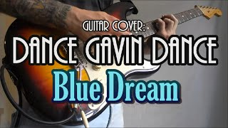 BLUE DREAM - Dance Gavin Dance guitar cover
