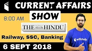 8:00 AM - Current Affairs Show 6 Sept | RRB ALP/Group D, SBI Clerk, IBPS, SSC, UP Police