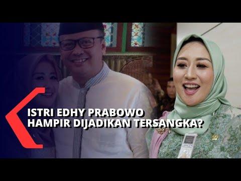 istri menteri kkp edhy prabowo dipulangkan hampir dijadikan tersangka