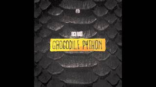 "Rick Ross ""Crocodile Python"" (Official Explicit Audio)"
