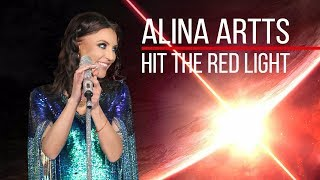ALINA ARTTS - Hit The Red Light / Декабрь 2018