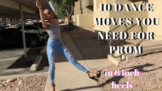 10 DANCE MOVES YOU NEED FOR PROM