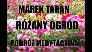 MAREK TARAN -Różany ogród-podróż medytacyjna -Wiedza Dla Wszystkich