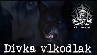 Video ECLIPSIS   Dívka vlkodlak