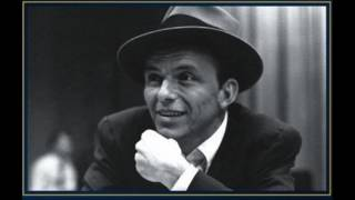 Frank Sinatra - Don't Ever Be Afraid To Go Home