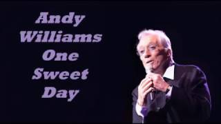 Andy Williams........One Sweet Day.