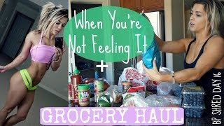 When You're Not Feeling It + Grocery Haul | BP Shred Day 16